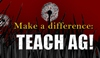 "Agricultural Education - Plant background with words ""Make a Difference: TEACH AG!"""
